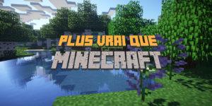 PlusVraiQueMinecraft