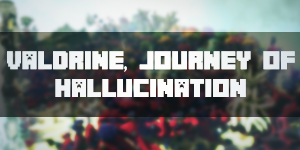 Valdrine, Journey of Hallucination
