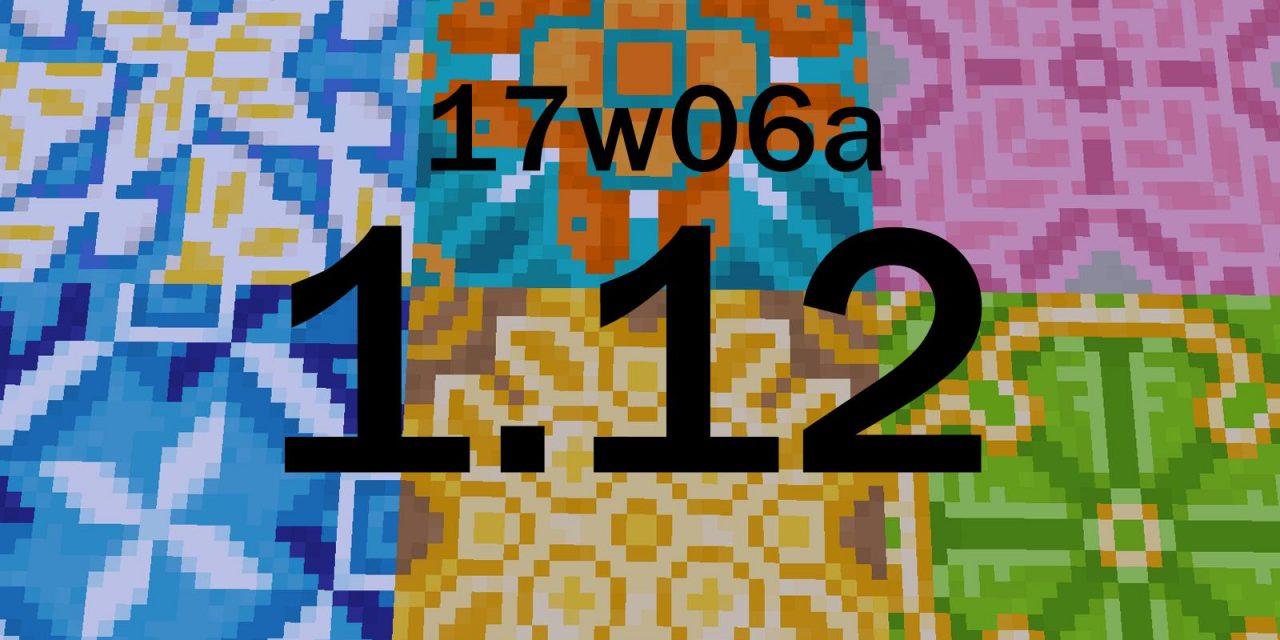 17w06a : La première Snapshot de la 1.12 !