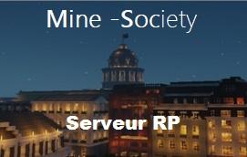 Découvrez Mine-Society, le serveur RP contemporain !