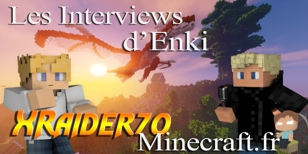 Les interviews d'Enki : Xraider70 – Graphisme & More