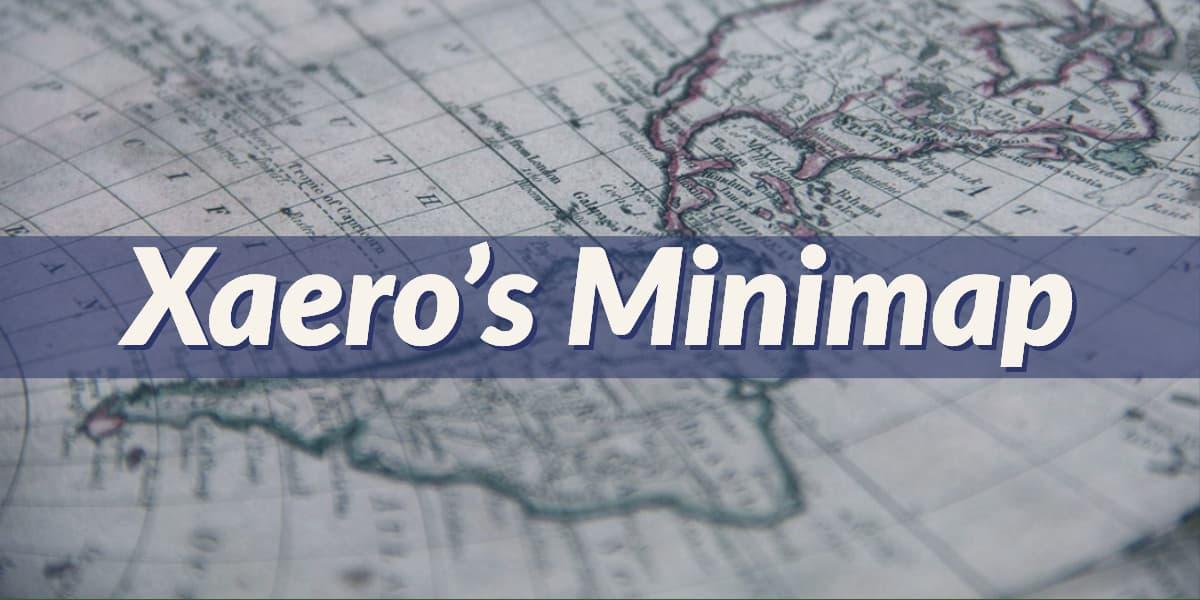 [Mod] Xaero's Minimap – 1.7.10 → 1.15.2