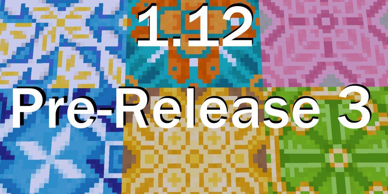 1.12 Pre-Release 3, 4 & 5