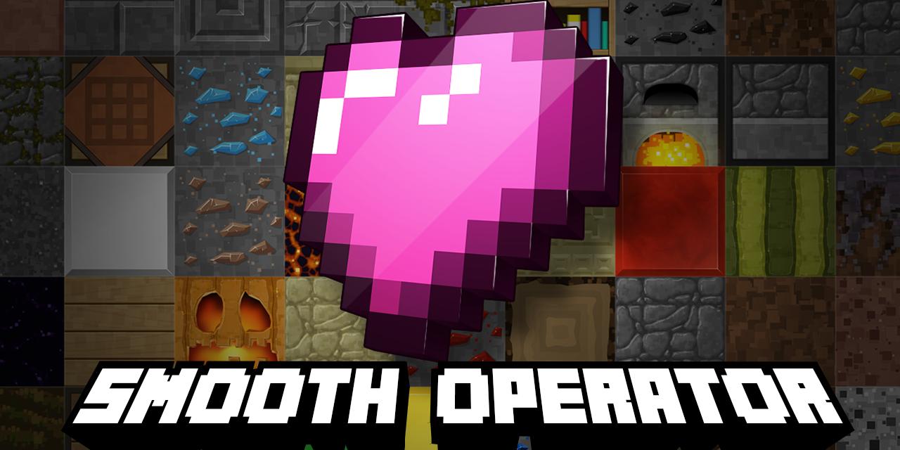[Pack de Textures] Smooth Operator – 1.8 → 1.14