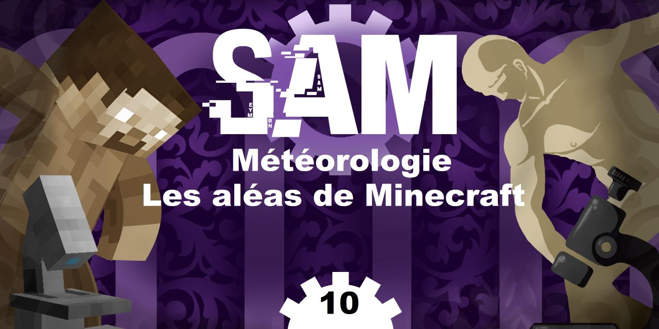 [SAM#10] – Météorologie, averse de pixels et tempête de cubes.