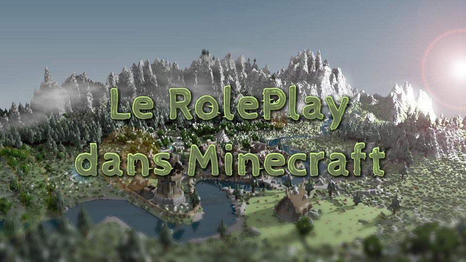 Le RolePlay dans Minecraft – Tout savoir