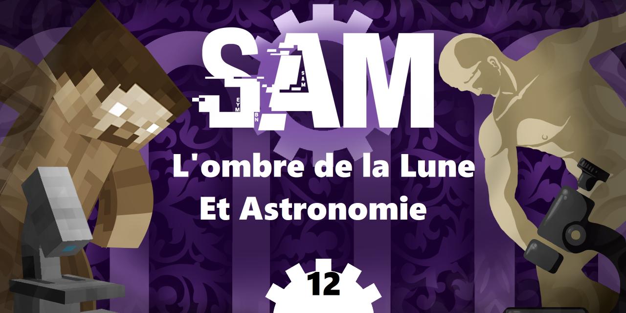 [SAM#12] – L'ombre de la Lune
