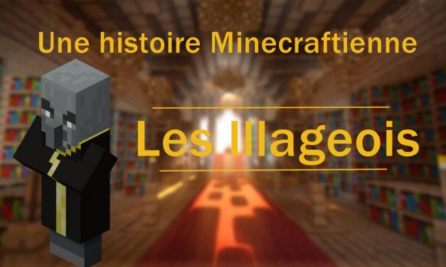 Une histoire Minecraftienne – Les illageois