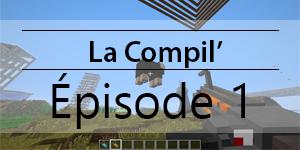 La Compil' – Épisode 1