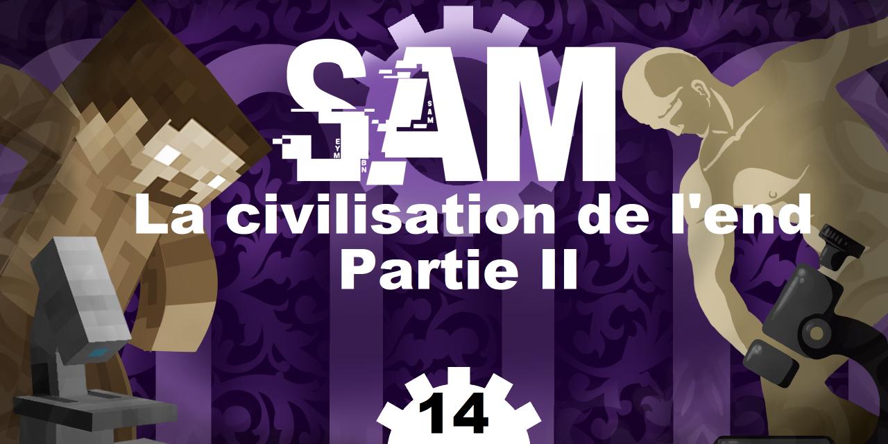 [SAM#14] – La civilisation de l'End (Partie 2)