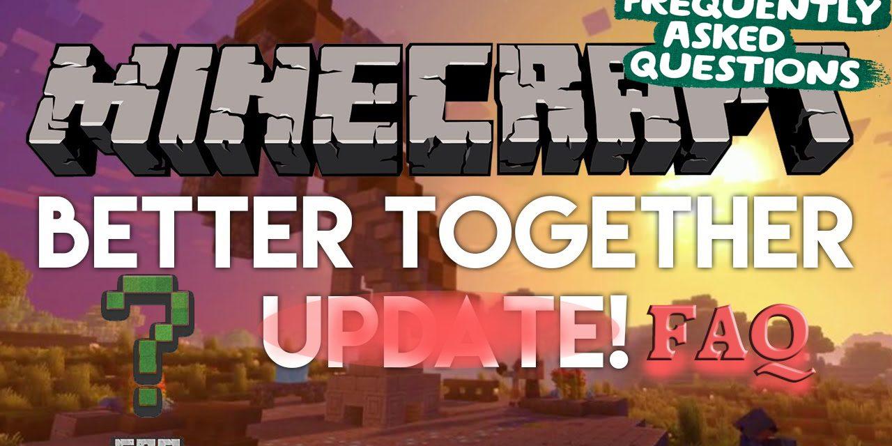 FAQ – Better Together Update