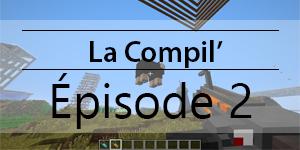 La Compil' – Épisode 2