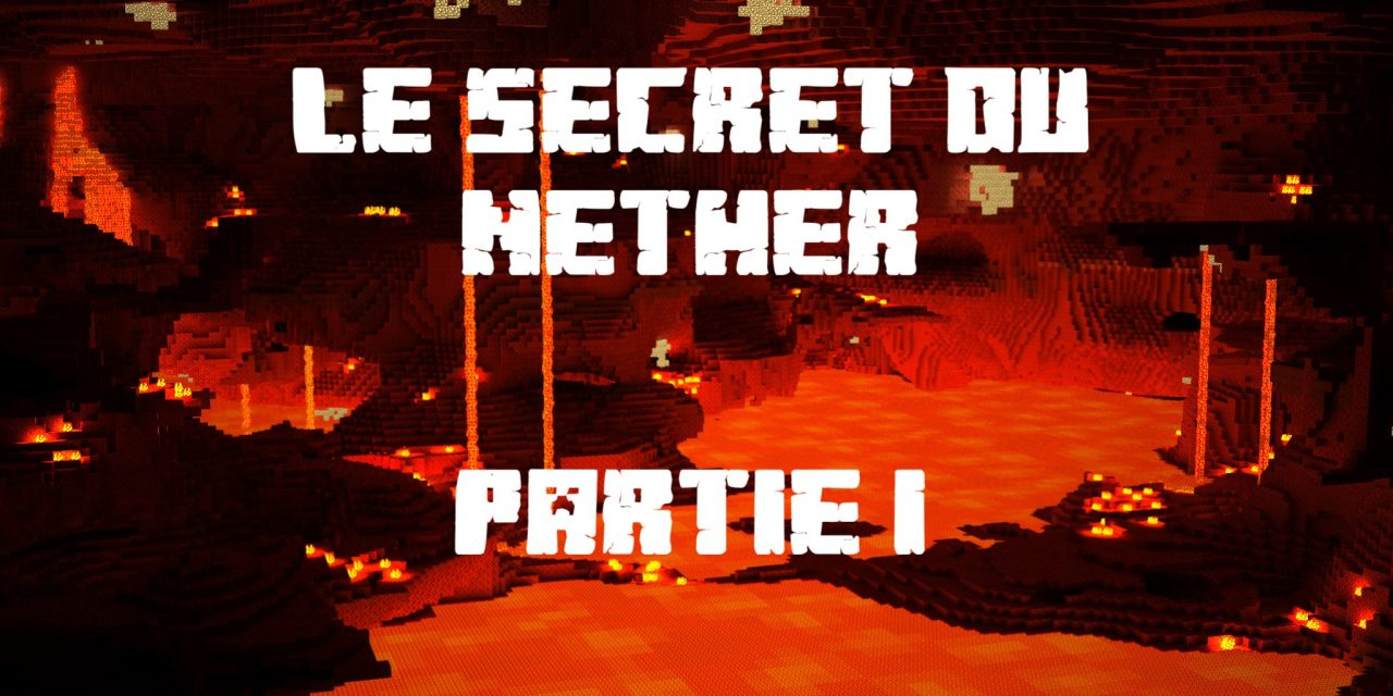 Le secret du Nether – Partie 1