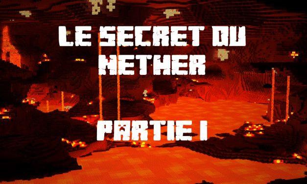 Le secret du Nether – Partie 1