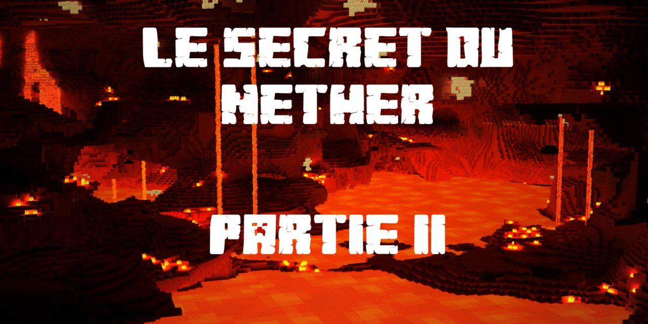 Le secret du Nether – Partie 2