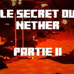 Le secret du Nether – Partie 2
