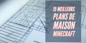 meilleurs plan maison minecraft