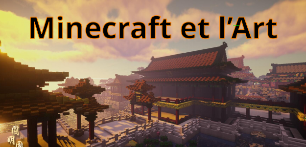 Minecraft et l'Art #1