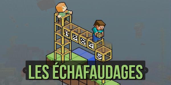 Comment utiliser les échafaudages dans Minecraft ?