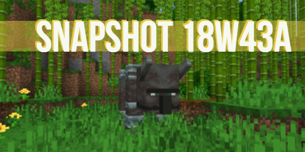 Minecraft 1.14 : Snapshot 18w43a