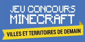 Quand le gouvernement utilise Minecraft : Villes et territoires de demain