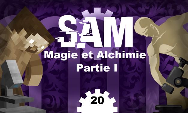 [SAM#20] – Alchimie et Magie