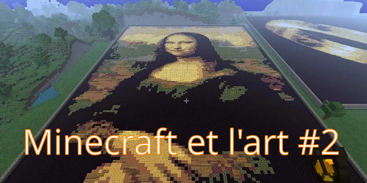 Minecraft et l'art #2