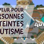 Autcraft – Serveur pour les autistes