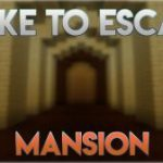 Make to Escape – Mansion