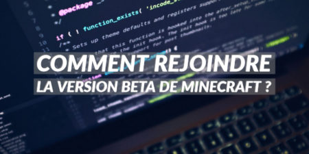 Comment rejoindre la version BETA de Minecraft ?