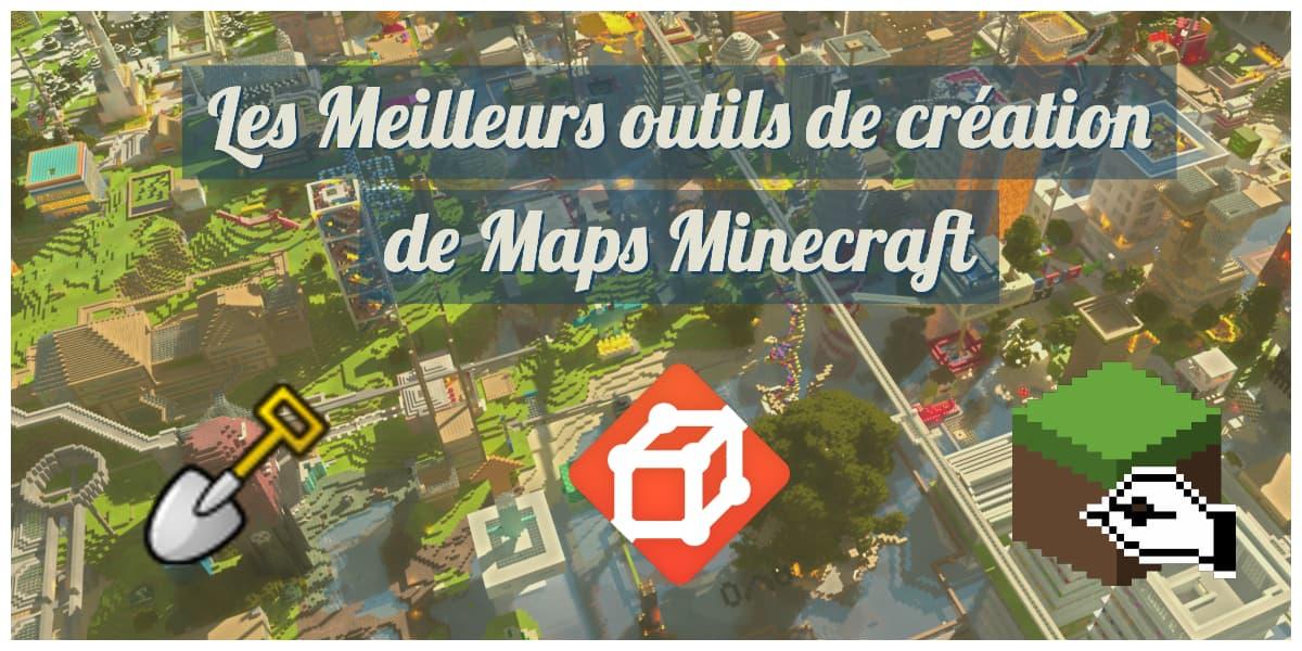 Les meilleurs outils de création de Maps Minecraft