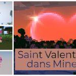 ♥ Saint Valentin 2019 dans Minecraft