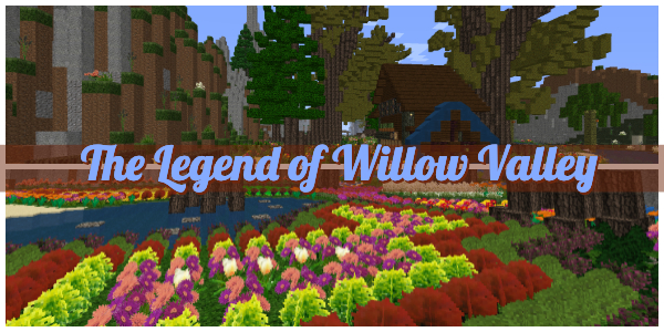 [Map] The Legend of Willow Valley [1.13.2]