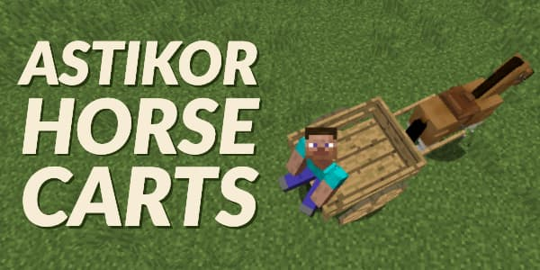 [Mod] Astikor Horse Carts – 1.7.10 → 1.16.4
