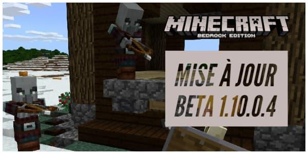 Mise à jour beta 1.10.0.4 – Bedrock Edition