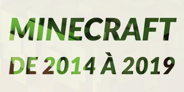 Les changements dans Minecraft de 2014 à 2019