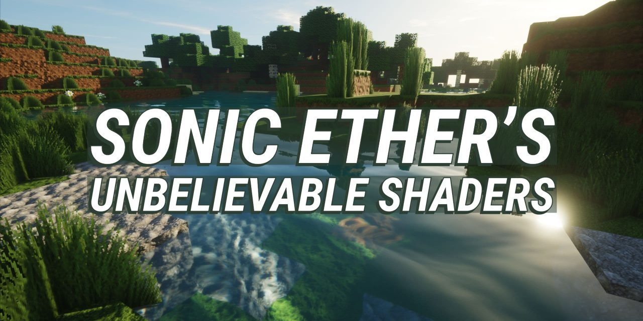 Sonic Ether's Unbelievable Shaders « SEUS »