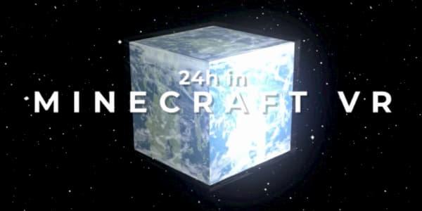 24 heures en VR dans Minecraft