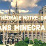 Cathédrale Notre-Dame de Paris dans Minecraft