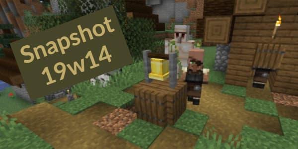 Minecraft 1.14 : Snapshot 19w14b