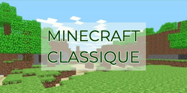 Revenez dans le passé et jouez à Minecraft Classique