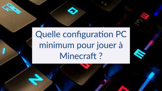 Quelle configuration PC minimum pour jouer à Minecraft ?