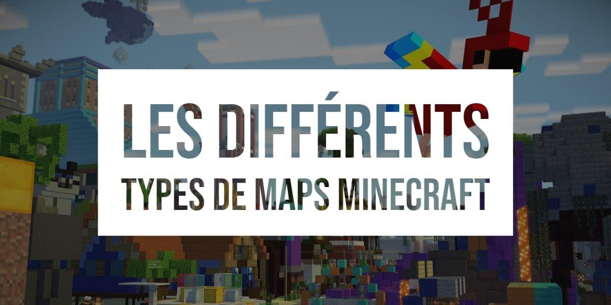 différents types de maps pour Minecraft