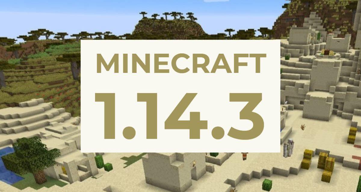 Minecraft 1.14.3 est disponible