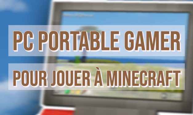 Quel PC portable gamer pour jouer à Minecraft ?