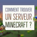 Comment trouver un serveur Minecraft ?