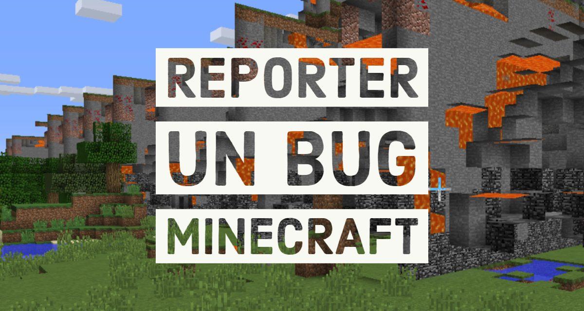 Minecraft : Comment signaler un bug à Mojang ?