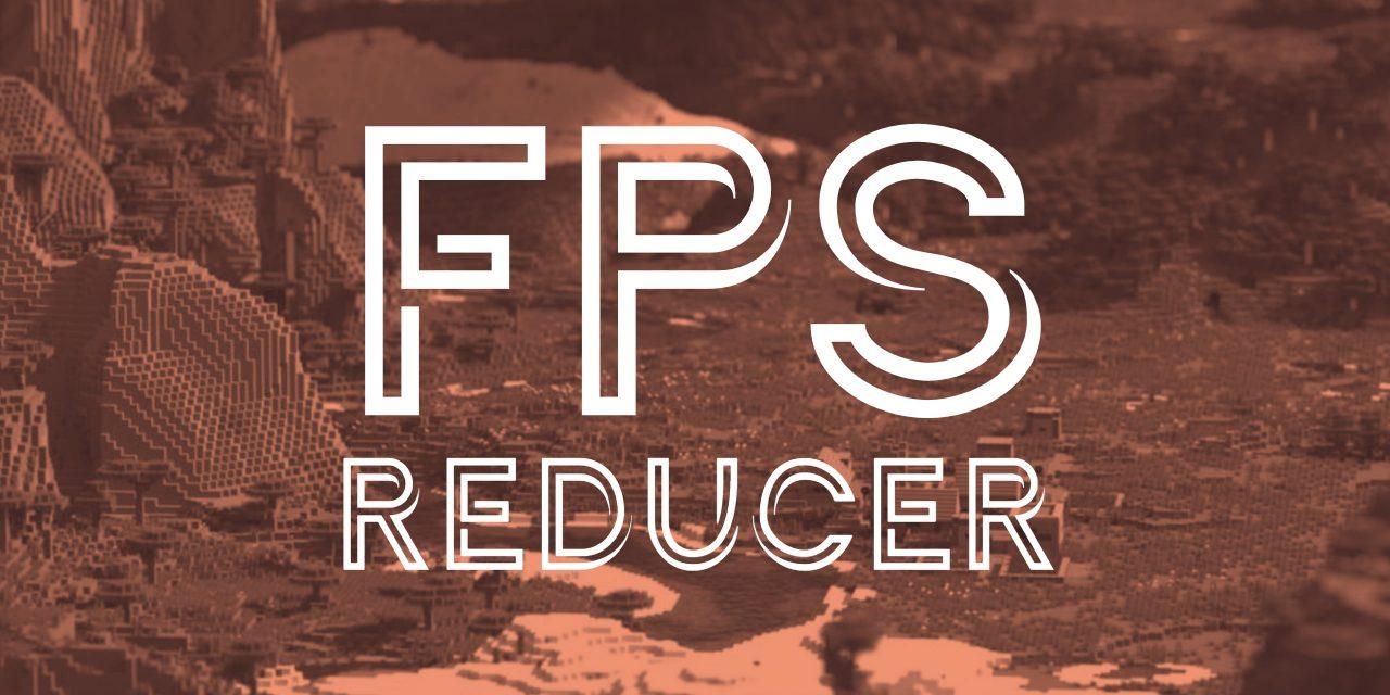 FPS Reducer – Mod – 1.7.10 → 1.16.1