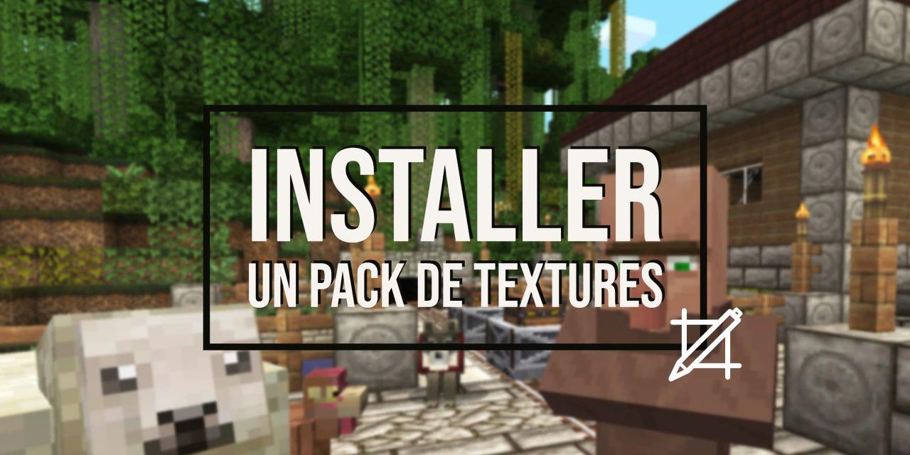 Comment installer un pack de texture Minecraft ?