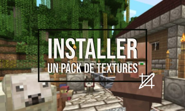 Comment installer un pack de texture Minecraft ?